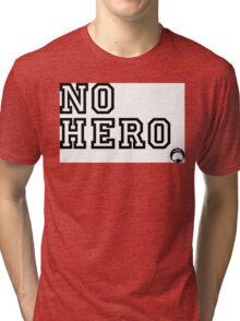 No Hero Tri-blend T-Shirt