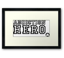 Addiction Hero Framed Print