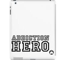 Addiction Hero iPad Case/Skin