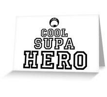 Cool Supa Hero Greeting Card