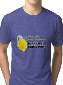 Burn Life's House Down Tri-blend T-Shirt