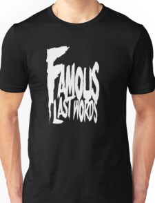 Famous Last Words Unisex T-Shirt