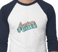 YOU'RE AWESOME! Men's Baseball ¾ T-Shirt