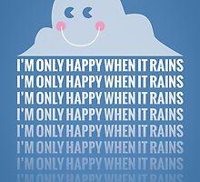 I'm Only Happy When It Rains by MarkCann