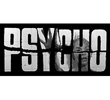 Psycho Photographic Print