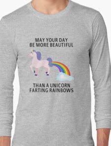 May Your Day Be More Beautiful Than A Unicorn Farting Rainbows Long Sleeve T-Shirt