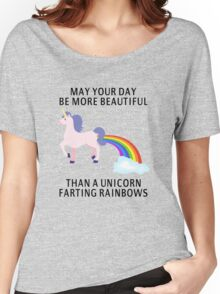 May Your Day Be More Beautiful Than A Unicorn Farting Rainbows Women's Relaxed Fit T-Shirt
