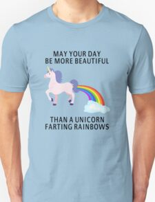 May Your Day Be More Beautiful Than A Unicorn Farting Rainbows T-Shirt