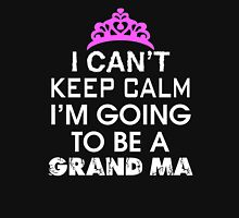 i can't keep calm i'm going to be a grandma Unisex T-Shirt