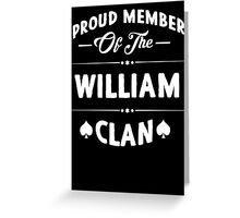Proud member of the William clan! Greeting Card