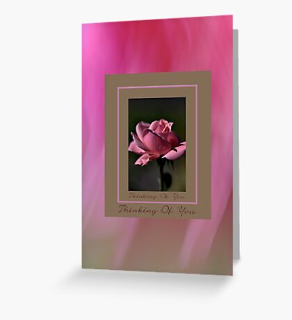 Thinking Of You . . .  Greeting Card