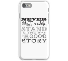 A GOOD STORY iPhone Case/Skin