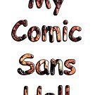 My Comic Sans Hell, 2014 by SlideRulesYou