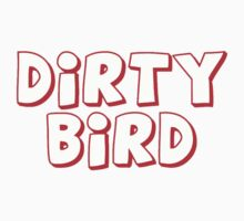 Dirty Bird by Tim Topping