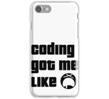 Coding got me like Woawe iPhone Case/Skin