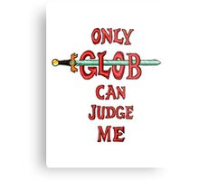 """Only Glob Can Judge Me"" Metal Print"