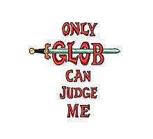 """Only Glob Can Judge Me"" Photographic Print"
