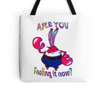 Are you feeling it now Mr Krabs? Tote Bag