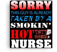 Sorry this guy is already taken by a smokin' hot tattooed nurse Canvas Print