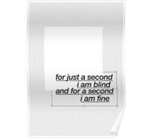 For A Second I'm Blind Poster