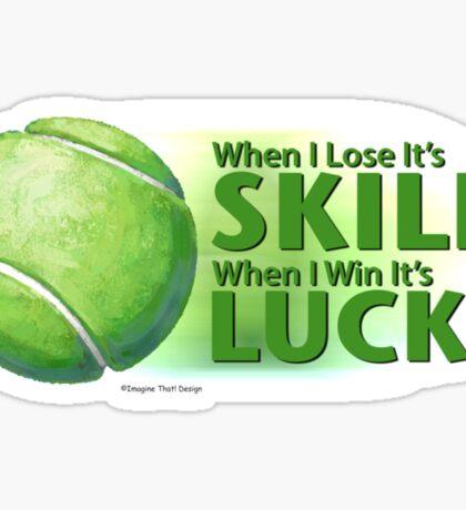 Lose Skill Win Luck Tennis Ball Sticker