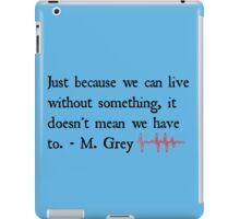 Greys Anatomy Meredith Grey Quote Season 11 iPad Case/Skin