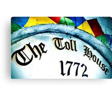 The Toll House 1772 Canvas Print