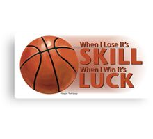 Lose Skill Win Luck Basketball Canvas Print