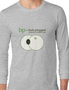 bp = butt plugged Long Sleeve T-Shirt