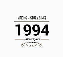 Making history since 1994 Unisex T-Shirt