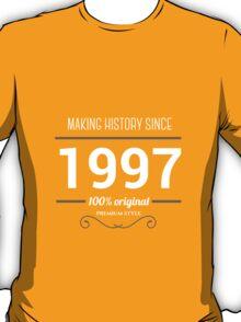 Making history since 1997 T-Shirt