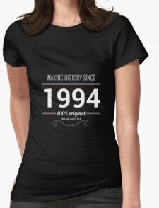 Making history since 1994 Womens Fitted T-Shirt