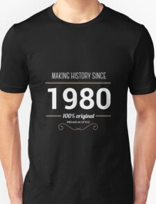 Making history since 1980 Unisex T-Shirt