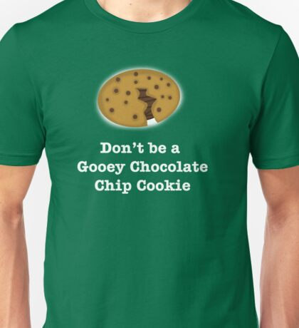Gooey Chocolate Chip Cookie Unisex T-Shirt