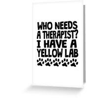 I Have A Yellow Lab Greeting Card