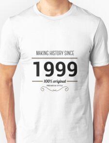 Making history since 1999 T-Shirt