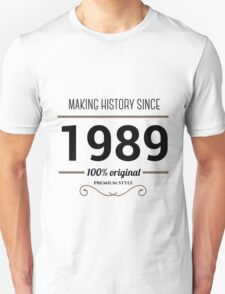 Making history since 1989 T-Shirt