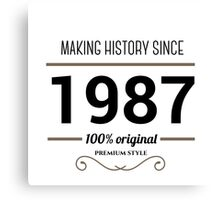 Making history since 1987 Canvas Print