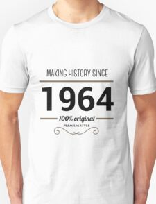 Making history since 1964 T-Shirt