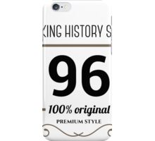 Making history since 1965 iPhone Case/Skin