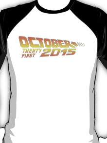 Back to the Future October 21, 2015  30 year anniversary T-Shirt