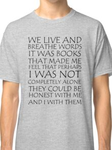 We Live and Breathe Words Classic T-Shirt