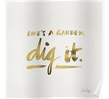 Dig It – Gold Ink Poster