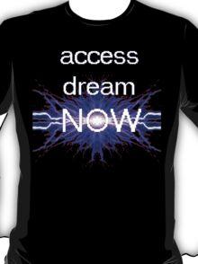 access dream now T-Shirt
