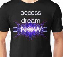 access dream now Unisex T-Shirt