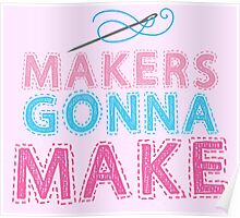 Makers gonna make with sewing needle Poster