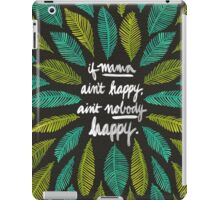 If Mama Ain't Happy iPad Case/Skin