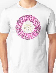 Treat Yo Self – Pink Unisex T-Shirt