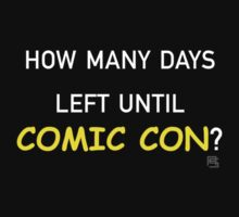 How Many Days Left Until Comic Con? by alannamode