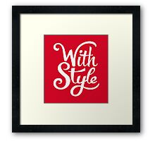 With Style! Cool and Trendy Typography Design Framed Print